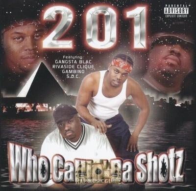 201 - Who Callin' Da Shotz