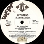 Ant Banks - The Drunken Fool