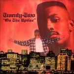 Twenty Two - On The Uprise