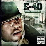E-40 - The Best of Yesterday, Today & Tomorrow