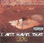 Heltah Skeltah - I Ain't Havin' That