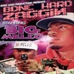 Big Mello - Bone Hard Zaggin