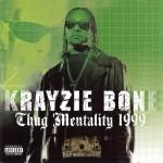 Krayzie Bone - Thug Mentality 1999