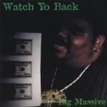 Big Massive - Watch Yo Back