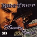 Bigg Tripp - Hazardous Material