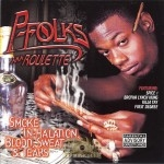 P-Folks - Smoke In-Halation, Blood, Sweat & Tears