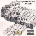 Weigh It Out Records Presents - Da Duffle Bag Hu$tle