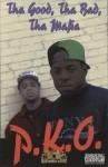 P.K.O. - Tha Good, Tha Bad, Tha Mafia