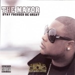 Shake The Mayor - Stay Focused Be Great