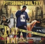 Pittsburgh Philthy - No Place Like Home
