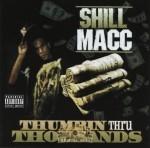 Shill Macc - Thumbin Thru Thousands