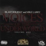 Blast Holiday And Mike Larry - Voices Of The Underworld Volume 1