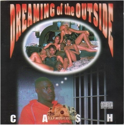 Ca$h - Dreaming Of The Outside