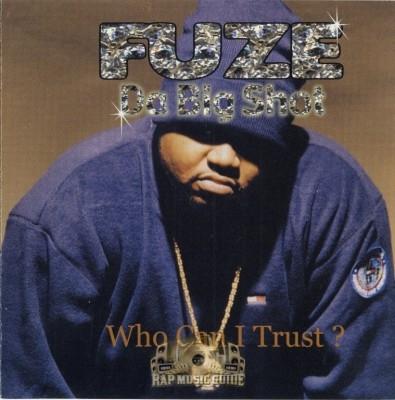 Fuze Da Big Shot - Who Can I Trust