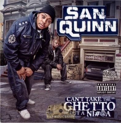 San Quinn - Can't Take The Ghetto Out A Nigga