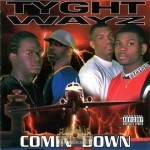 Tyght Wayz - Comin' Down