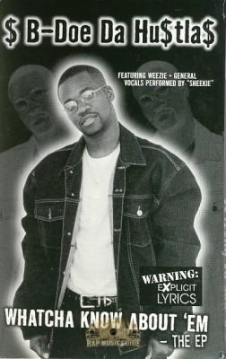 B-Doe Da Hu$tla - Whatcha Know About 'Em The EP