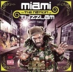 Miami - The Nation Of Thizzlam Part 2