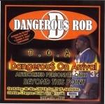 Dangerous Rob - Dangerous On Arrival