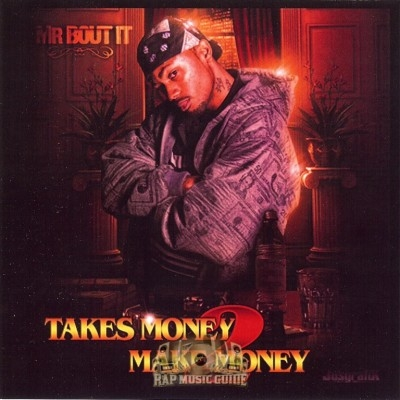 Mr. Bout-It - Takes Money 2 Make Money