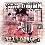 San Quinn - 457 Is The Code Pt. 2