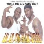 Trell Mix & Money Mike - In It To Win It!!!
