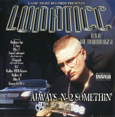 Lunaticc - Always-N-2 Somethin'
