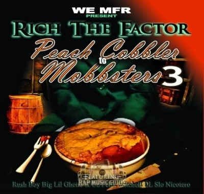 Rich The Factor - Peach Cobbler To Mobbsters 3