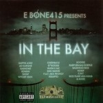 E Bone415 Presents - In The Bay