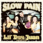 Slow Pain - Lil' Don Juan