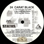 24 Carat Black - Die Hard / Big Ballin' / Ill Flow