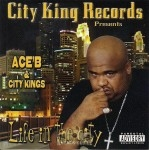 Ace'B & City Kings - Life In The City