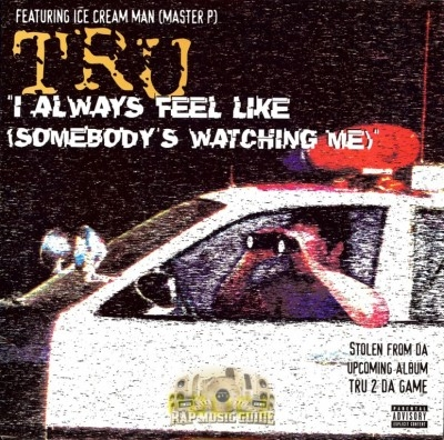 TRU - I Always Feel Like (Somebody's Watching Me)
