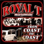 Royal T - WorldWide From Coast To Coast