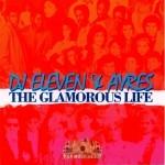 DJ Ayres & DJ Eleven - The Glamorous Life