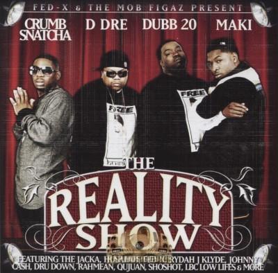 Crumb Snatcha, D Dre, Dubb 20, Maki - The Reality Show
