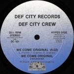 Def City Crew - We Come Original