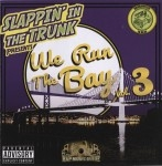 Slappin' In The Trunk Presents - We Run The Bay Vol. 3