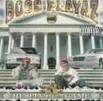 Boss Playaz - Respect Da Game