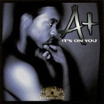A+ - It's On You