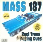 Mass 187 - Real Trues Paying Dues
