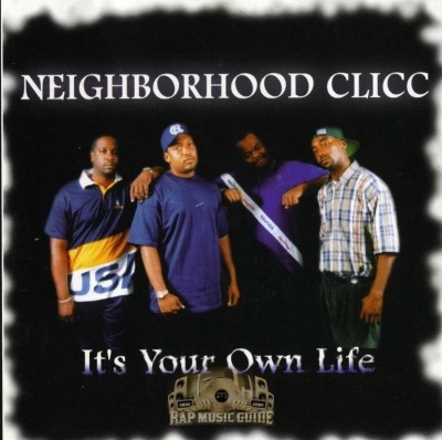 Neighborhood Clicc - It's Your Own Life