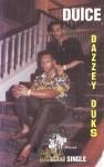 Duice - Dazzey Dukes