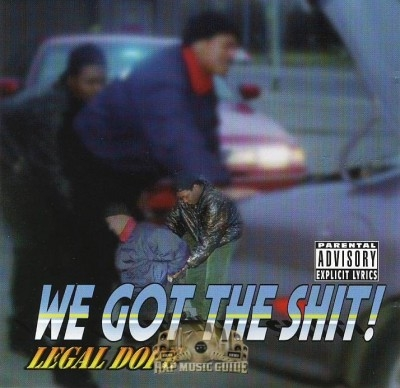 Legal Dope - We Got The Shit!