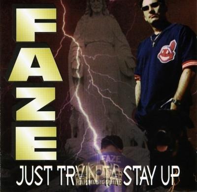 Faze - Just Tryin Ta Stay Up