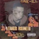 Dre-ILL - 4 Ever Ready