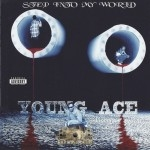 Young Ace - Step Into My World