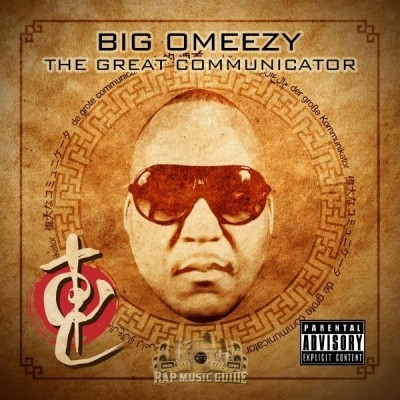 Big Omeezy - The Great Communicator