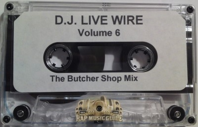 DJ Live Wire - Volume 6 The Butcher Shop Mix
