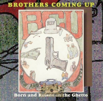 Brothers Coming Up - Born And Raised In The Ghetto